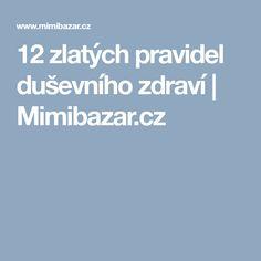 12 zlatých pravidel duševního zdraví | Mimibazar.cz