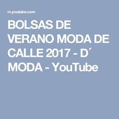 BOLSAS DE VERANO MODA DE CALLE 2017 - D´ MODA - YouTube