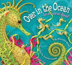 """Over in the Ocean in a Coral Reef"" - book about marine parents & babies"