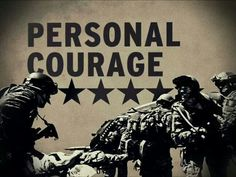 Army it takes personal courage to achieve greatness. .if you dont beleave in yourself thin you will not succeed.