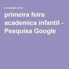 primeira feira academica infantil - Pesquisa Google