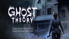 Ghost Theory, a unique ghost hunting horror/adventure game, now on Kickstarter!