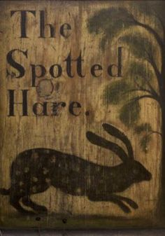 The Spotted Hare / Heidi Howard. Primitive Signs, Primitive Crafts, Country Primitive, Antique Signs, Vintage Signs, Pub Signs, Wood Signs, Year Of The Rabbit, Early American