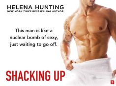 """""""Shacking Up"""" by Helena Hunting Helena Hunting, Mass Market, This Man, Friends Forever, New York Times, Teaser, Bestselling Author, Sexy, Books"""