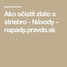 Ako očistit zlato a striebro - Návody - napady.pravda.sk