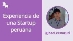Experiencia de una Startup peruana con @JoseLeeRazuri
