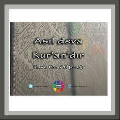 Asıl deva Kur'an dır Az Ali (r.a.)