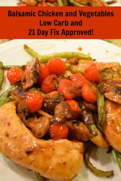 Low carb 21 day fix approved balsamic chicken and vegetables. One Green, One Red, One Blue, and a Teaspoon. Easy and delicious.!