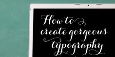 Design School - How to create gorgeous typography using glyphs | Elegance & Enchantment