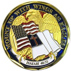 This 'Mount Up With Wings As Eagles'(Isaiah 40:31) coin is distinctly designed and hand-painted with soft enamel. These products are prized not only by military members, but also by the families, and