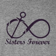 Sisters Forever Anchor My sisters are my anchor. I definitely want sister tattoos someday.