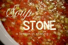 Soup from a Stone: A lesson in sharing  Use the fable of Stone Soup to teach children why it's important to share.  Use the recipe included (or your own favorite recipe) to make stone soup to complete your activity!