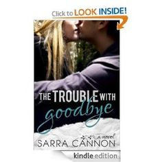 The Trouble With Goodbye (A Fairhope New Adult Romance 1)by Sarra Cannon 4.6 Stars! $0.99 Free Romance Kindle Books #Kindle Deals & Freebies www.moreforlessonline.com/romance