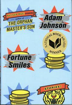 Fortune Smiles, by Adam Johnson, 2015 National Book Award Winner, Fiction New Books, Good Books, Books To Read, Books 2016, National Book Award Winners, Adam Johnson, Best Fiction Books, Don Delillo, Best Short Stories