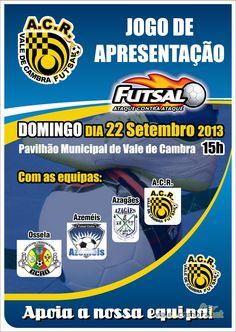 Futsal: Jogo de Apresentação ACR > 22 Setembro 2013 -15h00 @ Pavilhão Municipal, Vale de Cambra #ValeDeCambra #futsal