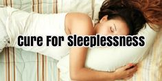 Cure For Sleeplessness #SleepAids #SleepingPills #SleepApnea