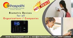 Brihaspathi is a Trusted Biometric Dealers in Hyderabad.A brand well known for its being best Biometric attendance systems that keeps track and control on employees working hours and we are also a provider of best biometric attendance system in India Biometric Devices, Access Control, Searching, India, Search