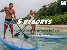 S-Resorts is a first of its kind global Lifestyle resort group providing visitors with an unforgettable surfing, skiing , scuba diving, snorkelling, snowboarding and spa experiences. Come, Relax & rejuvenate yourself!!