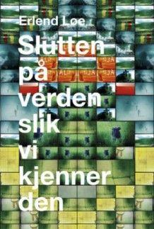 Slutten på verden slik vi kjenner den av Erlend Loe (Innbundet) Stavanger, My Books, Memories, Reading, Holiday Decor, Culture, Memoirs, Souvenirs, Reading Books
