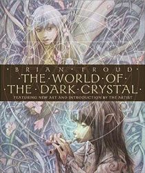 Brian Froud The World of the Dark Crystal - gave this one to Tori/Tash WITH the dvd :P