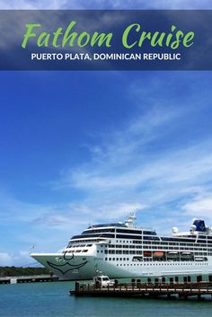 What to expect on a Fathom Cruise to the Dominican Republic: cruise packing lists, dining guide, excursion guides, impact activities and more to get you up to speed before you even step onto the ship.