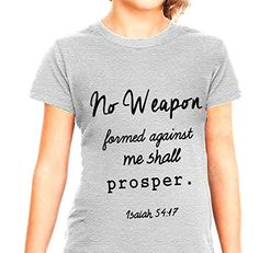 No weapon formed against me shall prosper shirt #christian #proverbs #psalms #shirts #shirt #cross shirt #girls #she is strong #jesus shirt #jesus #faith shirt #faith #i can do all things #christian shirts #christian shirt #christianity #bible #shirt #bible shirt #tank #shirt #girls #hoodie #sweatshirt girls Isa... http://www.amazon.com/dp/B01EXF0Q6U/ref=cm_sw_r_pi_dp_zOlmxb00YG1DR