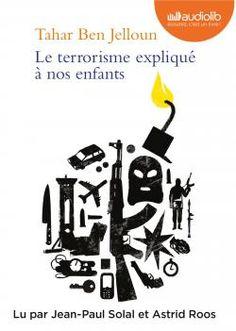 Le terrorisme expliqué à nos enfants, Tahr Ben Jelloun, un livre audio lu par Jean-Paul Solal et Astrid Roos, Audiolib (17/03/2017)