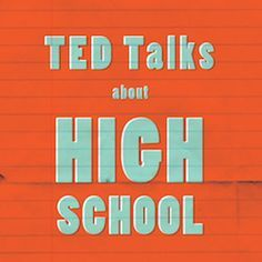 link to Ted Talks for high school students