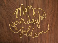 may your day be golden