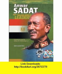 Anwar Sadat (Mwl) (Major World Leaders) (9780791069493) Sarah Louise Kras, Arthur Meier, Jr. Schlesinger, Albert Schweitzer , ISBN-10: 0791069494  , ISBN-13: 978-0791069493 ,  , tutorials , pdf , ebook , torrent , downloads , rapidshare , filesonic , hotfile , megaupload , fileserve