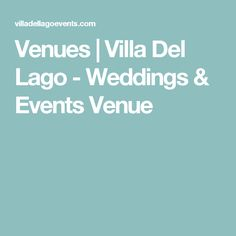 Venues | Villa Del Lago- Weddings & Events Venue