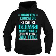 (Tshirt Choose) DIABETES EDUCATOR [Tshirt design] Hoodies, Funny Tee Shirts