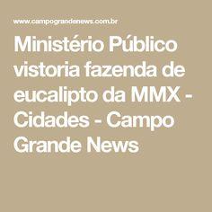 Ministério Público vistoria fazenda de eucalipto da MMX - Cidades - Campo Grande News