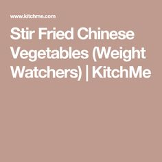 Stir Fried Chinese Vegetables (Weight Watchers) | KitchMe
