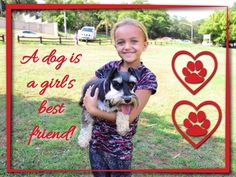 A dog is a girl's best friend!