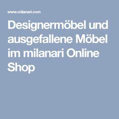 Designermöbel und ausgefallene Möbel im milanari Online Shop