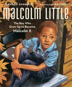 Malcolm X grew to be one of America's most influential figures. But first, he was a boy named Malcolm Little. Written by his daughter, this inspiring picture book biography celebrates a vision of free