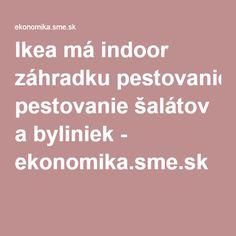 Ikea má indoor záhradku pestovanie šalátov a byliniek - ekonomika.sme.sk
