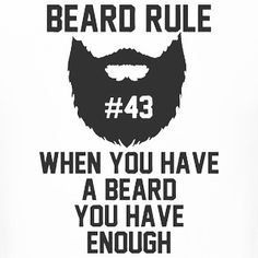 "Beard rule no. 43: ""When you have a beard you have enough.""  The weekend is just around the corner! #beard #beards #bearded #beardman #fullbeard #men #beardlife #beardgang #friday #beardedman #life #instapic #picoftheday #beardsofinstagram #2016 #picture #fun #quote #fitfamdk #fitness #bodybuilding #cycling #crossfit #fitfam #boxing #running #mma #beardgrowth #beardrules #amazing by the_beard_journey"