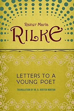 Letters to a Young Poet by Rainer Maria Rilke https://www.amazon.com/dp/0393310396/ref=cm_sw_r_pi_dp_U_x_8K0xAb9D3QHE6