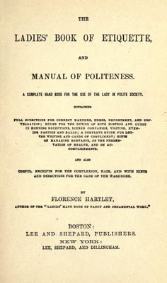 1873 The Ladies' Book of Etiquette and Manual of Politeness. Describes appropriate dress for the following activities or events: receiving visitors, visiting others, travel, walking, going to market, shopping, visiting new brides, mourning, and going out in stormy weather. Free eBook