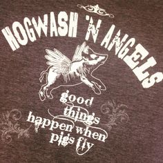 Good things happen when pigs fly!  Tees, tanks and fleece.