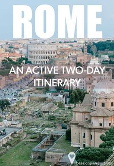 If you've indulged in The Eternal City's endless culinary delights, ease your guilty conscience by staying active with this 2-day itinerary of Rome's best sights.