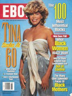Tina Turner - Ebony magazine - May 2000 Tina Turner, Jet Magazine, Black Magazine, Monthly Magazine, Ebony Magazine Cover, Magazine Covers, Dona Summer, Historia Universal, Celebrity Magazines