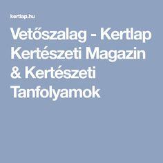 Vetőszalag - Kertlap Kertészeti Magazin & Kertészeti Tanfolyamok