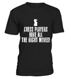 # Chess Players Have All Right Moves Chessmaster T shirt .    COUPON CODE    Click here ( image ) to get COUPON CODE  for all products :      HOW TO ORDER:  1. Select the style and color you want:  2. Click Reserve it now  3. Select size and quantity  4. Enter shipping and billing information  5. Done! Simple as that!    TIPS: Buy 2 or more to save shipping cost!    This is printable if you purchase only one piece. so dont worry, you will get yours.                       *** You can pay the…