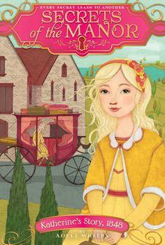 Kids Corner: Katherine's Story, 1848 by Adele Whitby