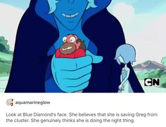 That's why, so far, Blue Diamond is my favorite Diamond. Even though, thousands of years ago she wanted Ruby shattered, I still think she tries to do the right thing. Also, I believe that if Ruby and Sapphire fused after Pink Diamond was shattered, and Blue knew the pain of someone close to her she would probably think of the pain it would cause others close to Ruby, and probably give Ruby a less painful punishment. But that's doubtful.