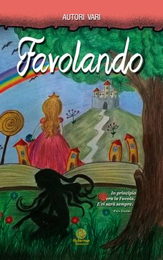Fantasy land: C'era una volta... e c'è sempre.