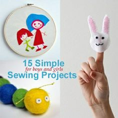Have you taught your kids to sew? Here's how... 15 Simple Sewing Projects for Boys and Girls